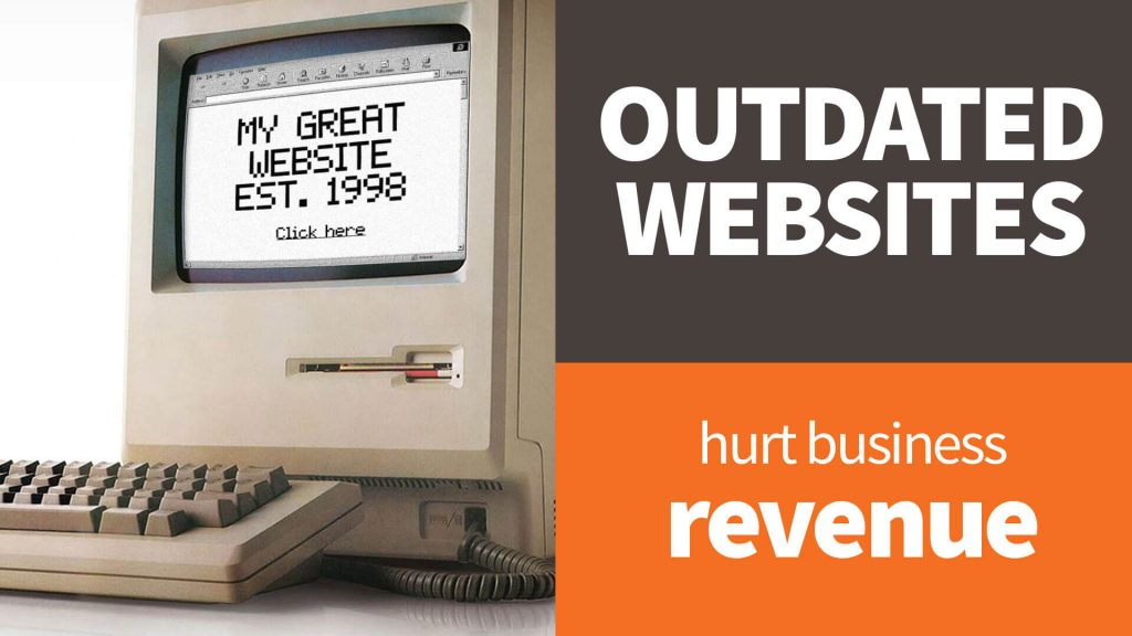 5 Ways an Old Website Hurt Your Business